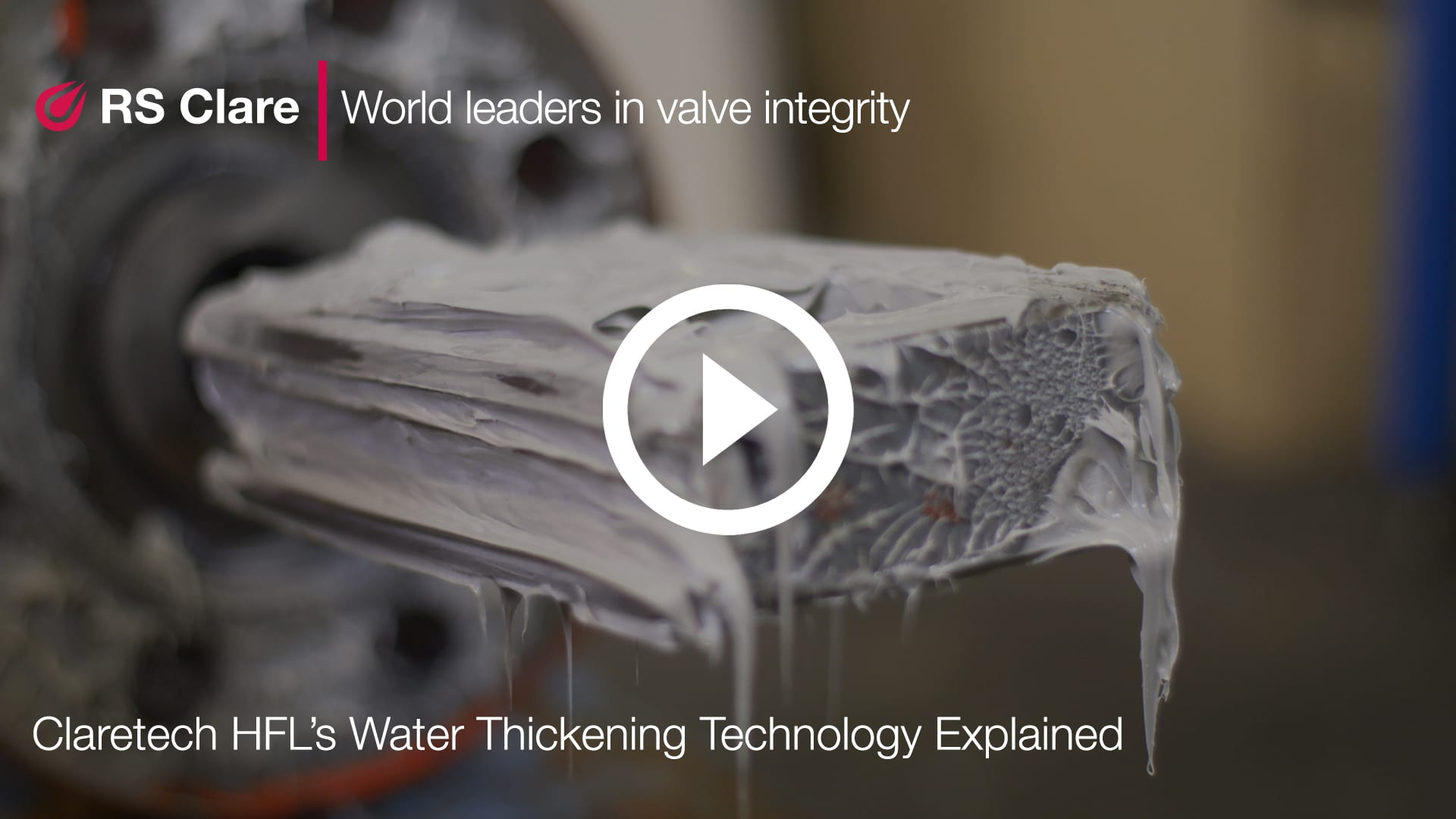 Claretech HFL Water Thickening Technology Explained for Water Resistant Gate Valve Lubricant